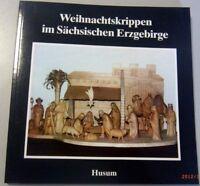 Weihnachtskrippen im Sächsischen Erzgebirge Heft 10 Erzgebirgische Volkskunst