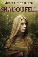 Shadowfell: By Juliet Marillier
