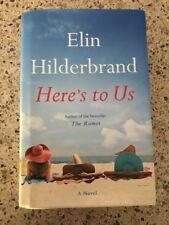 Here's to Us by Elin Hilderbrand (2016, Hardcover)