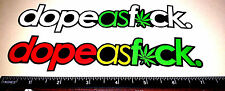 Two Dope As F*ck 420 Weed Pot Dope Vinyl Decal Stickers JDM (DopeAsFCombo)