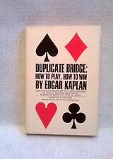 Duplicate Bridge: How To Play, How To Win by Edgar Kaplan Hardcover