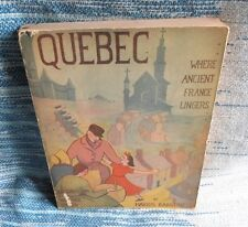 Quebec : Where Ancient France Lingers by Marius Barbeau  1936