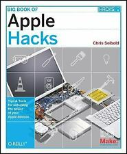 Big Book of Apple Hacks: Tips & Tools for Unlocking the Power of Your -ExLibrary