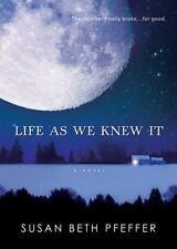 Life as We Knew It by Pfeffer, Susan Beth