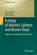 Ecology of Atlantic Salmon and Brown Trout : Habitat as a template for life...