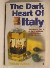 The Dark Heart of Italy: Travels Through Time and Space Across Italy, Jones, Tob