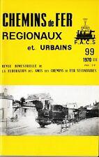 CHEMINS de FER RÉGIONAUX et URBAINS - N° 99 (1970 - 3) (CFRU - FACS) (Train)