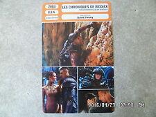 CARTE FICHE CINEMA 2004 LES CHRONIQUES DE RIDDICK Vin Diesel Colm Feore
