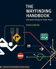 The Wayfinding Handbook : Information Design for Public Places by David...