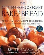 The Gluten-Free Gourmet Bakes Bread: More Than 200 Wheat-Free Recipes by Bette