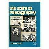 The Story of Photography: From Its Beginnings to the Present Day