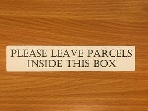 PLEASE LEAVE PARCELS INSIDE THIS BOX Self Adhesive Vinyl Sticker Sign