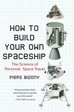How to Build Your Own Spaceship: The Science of Pe