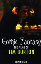 Gothic Fantasy : The Films of Tim Burton by Edwin Page (2007, Trade Paperback)