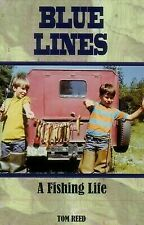 Blue Lines: A Fishing Life