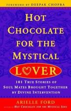 Hot Chocolate for the Mystical Lover: 101 True Stories of Soul Mates Brought Tog