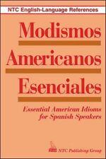 Modismos Americanos Esenciales : Essential American Idioms for Spanish-ExLibrary