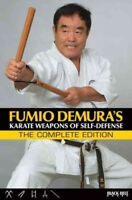 Fumio Demura : Karate Weapons of Self-Defense, The Complete Edition, Paperbac...