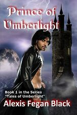 "Prince of Umberlight, Alexis Fegan Black, gay vampire romance, bdsm, slash, ""/"""