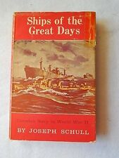 Vintage Ships of the Great Days-Canada's Navy in World War II by Joseph Schull