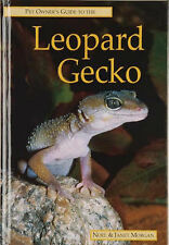 Pet Owner's Guide to the Leopard Gecko, Noel Morgan, Janet Morgan | Hardcover Bo