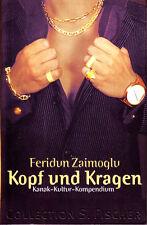 Zaimoglu, Feridun – Kopf und Kragen – Kanak-Kultur-Kompendium Collection Fischer