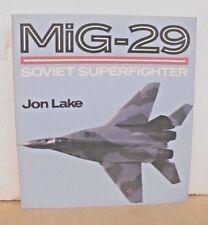MiG-29 ( Fulcrum ) Soviet Superfighter by Jon Lake 1989