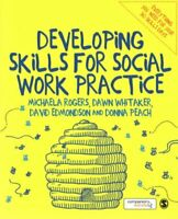 Developing Skills for Social Work Practice by Michaela Rogers 9781473913776