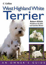 PAPERBACK BOOK. WEST HIGHLAND WHITE TERRIER by ROBERT KILLICK (2003)