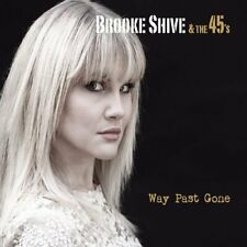 Brooke Shive & The 45`s-Way Past Gone (US IMPORT) CD NEW