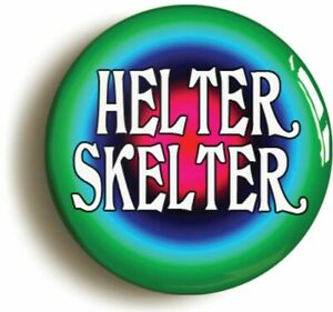 HELTER SKELTER SIXTIES HIPPIE BADGE BUTTON PIN