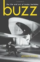 Buzz: The Life and Art of Busby Berkeley [New Book] Hardcover