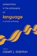 Perspectives in the Philosophy of Language: A Concise Anthology