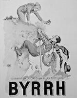 PUBLICITÉ DE PRESSE 1932 DU BYRRH ALORS ÇA VA ALLER TOUS SEUL ESCALADE MONTAGNE