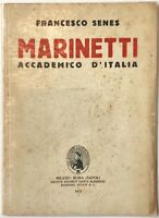 Francesco Senes Marinetti Accademico d'Italia libro Soc Ed. Dante Alighieri 1933