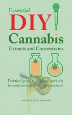 Essential DIY Cannabis Extracts Concentrates Practical guide Marijuana Extracts