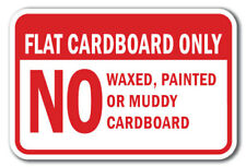 Flat Cardboard Only No Waxed, Painted Or Muddy Cardboard Sign 12x18 Aluminum