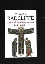 Les sept dernières paroles du Christ Timothy Radcliffe Editions Cerf REF E29