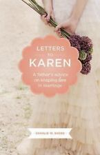 Letters to Karen: A Father's Advice On Keeping Love in Marriage, Shedd, Charlie
