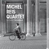 Michel Reis Quartet - Capturing This Moment [CD]