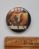 Vintage WASP School Daze Button Pinback Heavy Metal Rock Blackie Lawless Rare