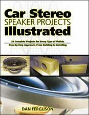 Car Stereo Speaker Projects Illustrated~Design and Installation~Save Money~NEW!