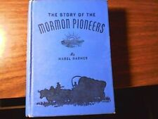 The Story of the Mormon Pioneers by Mabel Harmer; HC 1943