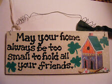 "IRISH BLESSING: ""MAY YOUR HOME ALWAYS BE TOO SMALL""~ SIGN 3x7"" HANDPAINTED"
