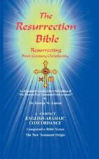 The Resurrection Bible : An Expanded Version of the Modern New Testament from...