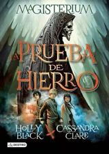 Magisterium. la Prueba de Hierro by Holly Black and Cassandra Clare (2015,...
