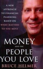 Money and the People You Love: A New Approach to Financial Planning Based on Wha
