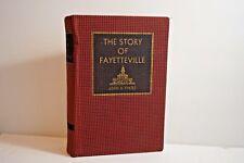 The Story of Fayetteville North Carolina by Oates 1950 1st Ed - Cloth Bound HC
