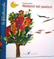 Fiorenzo Gori METTERSI NEI PASTICCI - Edizioni Vannini