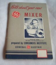 1950'S GENERAL ELECTRIC FACTS ABOUT YOUR MIXER INSTRUCTIONS & RECIPES BOOKLET